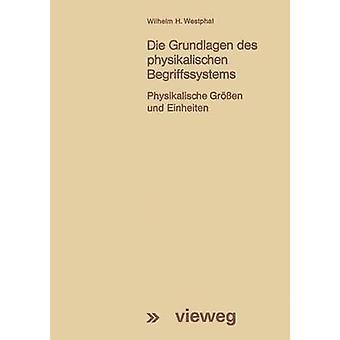 Mueren sus Des Physikalischen Begriffssystems Physikalische Grossen Einheiten Und por H. Westphal y Wilhelm