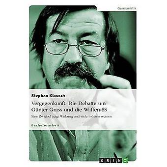 Gegenzukunft. Die Debatte um Gnter Grass und die WaffenSSEine Zwiebel zeigt Wirkung und viele mssen weinen von Klausch & Stephan