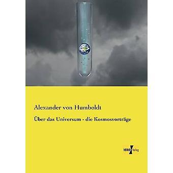 BER das Universum morir Kosmosvortrge por von Humboldt y Alexander