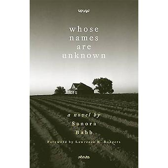 Whose Names Are Unknown by Sanora Babb - Lawrence R Rodgers - 9780806