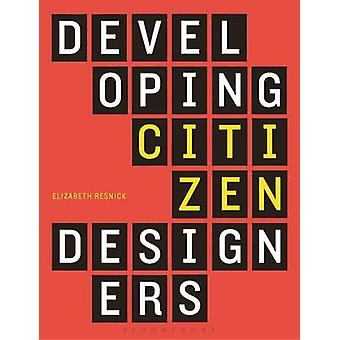 Developing Citizen Designers by Elizabeth Resnick - 9780857856203 Book