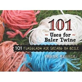101 Uses for Baler Twine by Frank Rennie - Frank Rennie - Dolina MacL