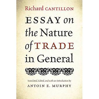 Essay on the Nature of Trade in General by Richard Cantillon - 978086