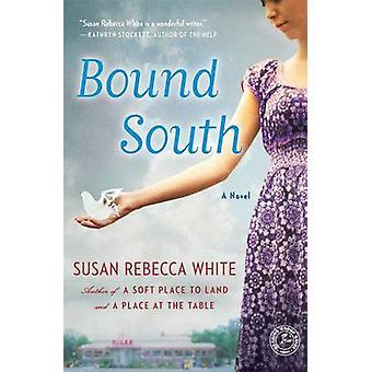 Bound South by Susan Rebecca White - 9781416558675 Book