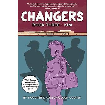 Changers Book Three - Kim by T Cooper - 9781617754890 Book