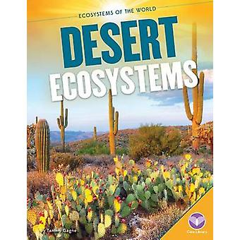 Desert Ecosystems by Tammy Gagne - 9781624038532 Book