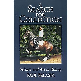 A Search for Collection - Science and Art in Riding by A Search for Co