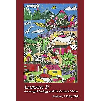 Laudato Si by Anthony Kelly - 9781925486209 Book