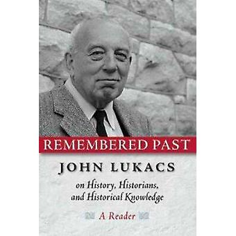 Remembered Past by John R. Lukacs - 9781932236286 Book