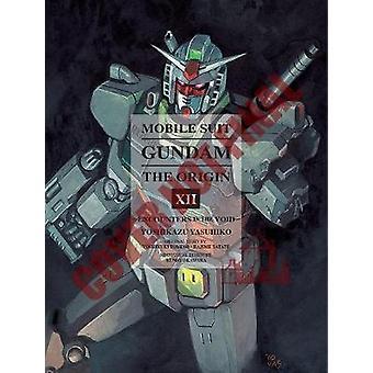 Mobile Suit Gundam - the Origin Volume 12 - Encounters by Yoshikazu Yas