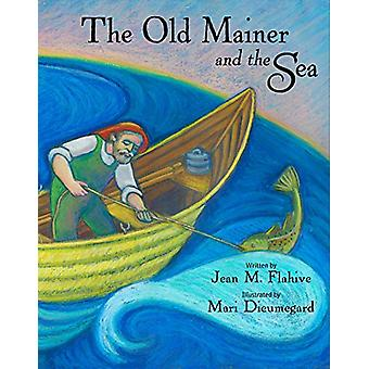 The Old Mainer and the Sea by Mari Dieumegard - 9781944762278 Book
