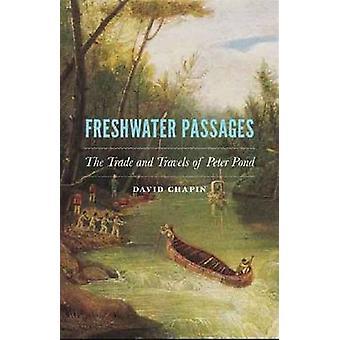 Passaggi d'acqua dolce - il commercio e i viaggi di Peter Pond di David Cha