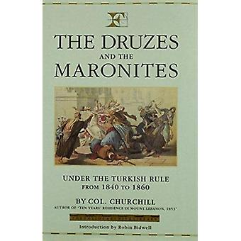 Mount Lebanon - v. 4 - Druzes and the Maronites - Under the Turkish Rul