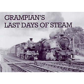 Grampian's Last Days of Steam by W.A.C. Smith - 9781840333398 Book