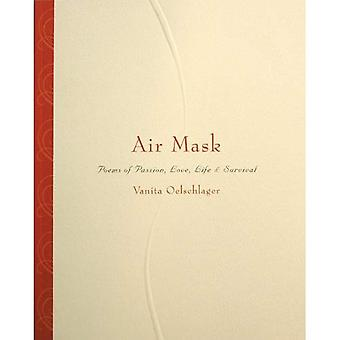 Air Mask: Poems of Passion, Love, Life & Survival