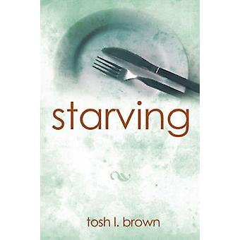 Starving by Brown & Tosh