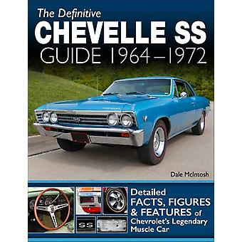The Definitive Chevelle SS Guide 19641972 by Dale McIntosh