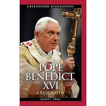 Pope Benedict XVI - A Biography by Joann F. Price - 9780313351235 Book