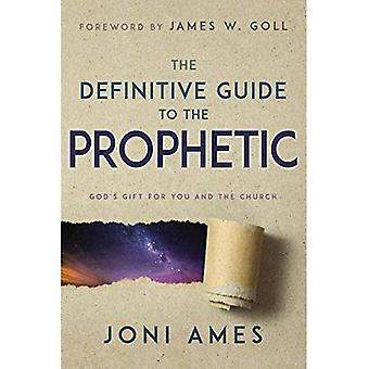 Den definitiva guiden till den profetiska: Guds gåva för dig och kyrkan
