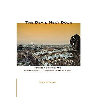 The Devil Next Door: Toward a Literary and Psychological Definition of Human Evil (At the Interface / Probing the Boundaries)