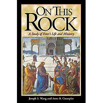 On This Rock: A Study of Peter's Life and Ministry