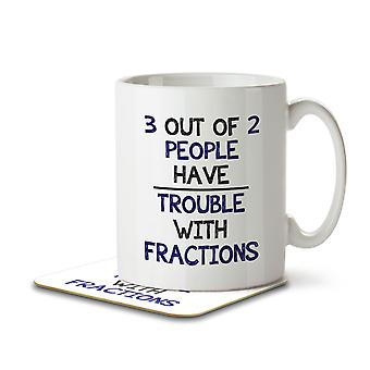3 Out of 2 People Have Trouble With Fractions - Mug and Coaster