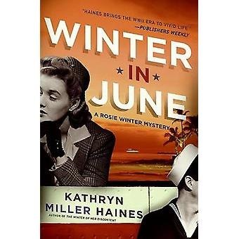 Winter in June by Haines & Kathryn Miller