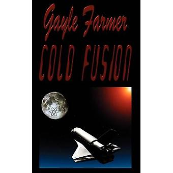 Cold Fusion by Farmer & Gayle