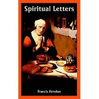Spiritual Letters by Fenelon & Francis