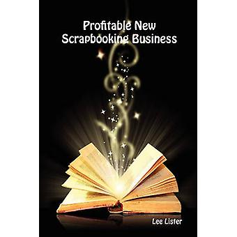Profitable New Scrapbooking Business by Lister & Lee