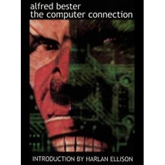 The Computer Connection by Bester & Alfred