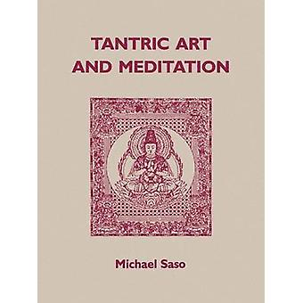 Tantric Art and Meditation by Saso & Michael R.