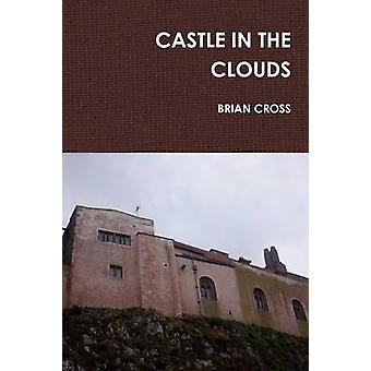 Castle in the Clouds by Cross & Brian