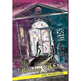 Jack Taylor Cases The Holiday Hotel by Wynn & C. N.