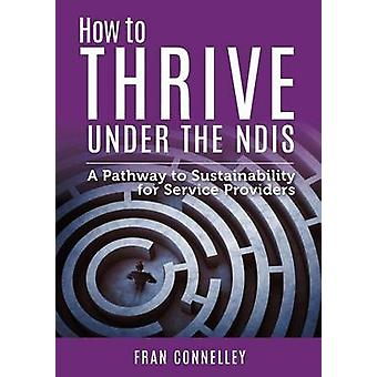 How to Thrive Under the NDIS by Connelley & Fran