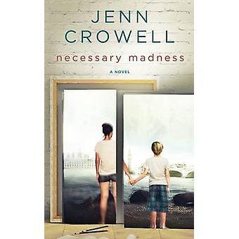 Necessary Madness by Crowell & Jenn