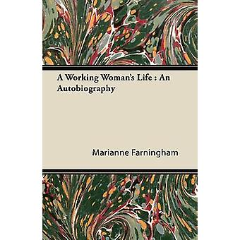 A Working Womans Life An Autobiography by Farningham & Marianne