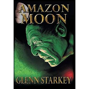 Amazon Moon by Starkey & Glenn
