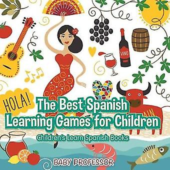 The Best Spanish Learning Games for Children   Childrens Learn Spanish Books by Baby Professor