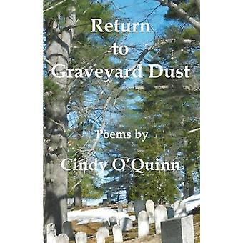 Return to Graveyard Dust by OQuinn & Cindy