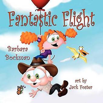 Fantastic Flight by Bockman & Barbara