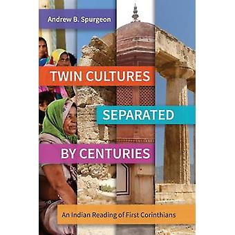 Twin Cultures Separated by Centuries An Indian Reading of 1 Corinthians by Spurgeon & Andrew B.