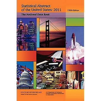 Statistical Abstract of the United States 20112012 The National Data Book 130th Edition Soft cover by Census Bureau