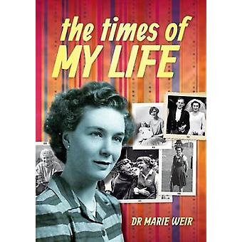 The times of my life by Weir & Marie