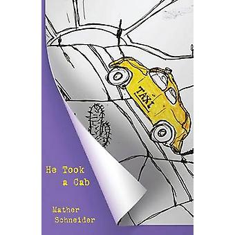 He Took a Cab by Schneider & Mather