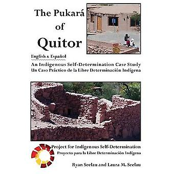 The Pukara of Quitor An Indigenous SelfDetermination Case Study by Seelau & Ryan