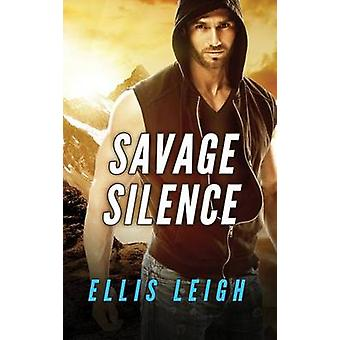 Savage Silence A Dire Wolves Mission by Leigh & Ellis