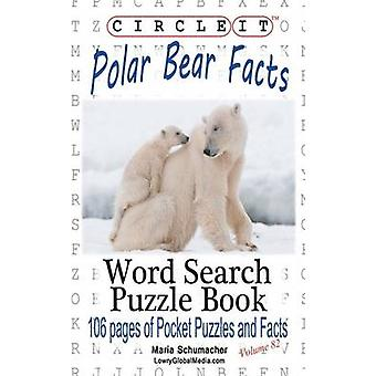 Circle It Polar Bear Facts Word Search Puzzle Book by Lowry Global Media LLC