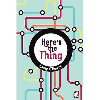 Heres the Thing by OBeirne & Emily