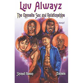 Luv Always The Opposite Sex and Relationships by Bacon & Shonell